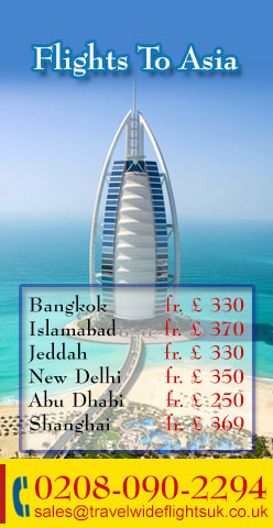 Cheap Flights to Bangkok, Cheap Flights to Islamabad, Cheap Flights to Karachi, Cheap Flights to Dubai, Cheap Flights to Abu Dhabi, Cheap Flights to Shanghai, Cheap Flights to New Delhi, Cheap Flights to Manila, Cheap Flights to Malaysia.