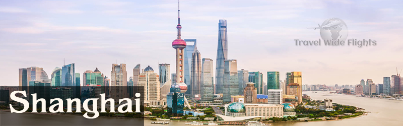 Cheap Flights To Shanghai China, TravelWideFlights, Travel Wide Flights
